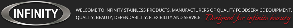 Infinity Stainless Products